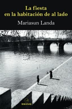 La fiesta en la habitación de al lado - Mariasun Landa