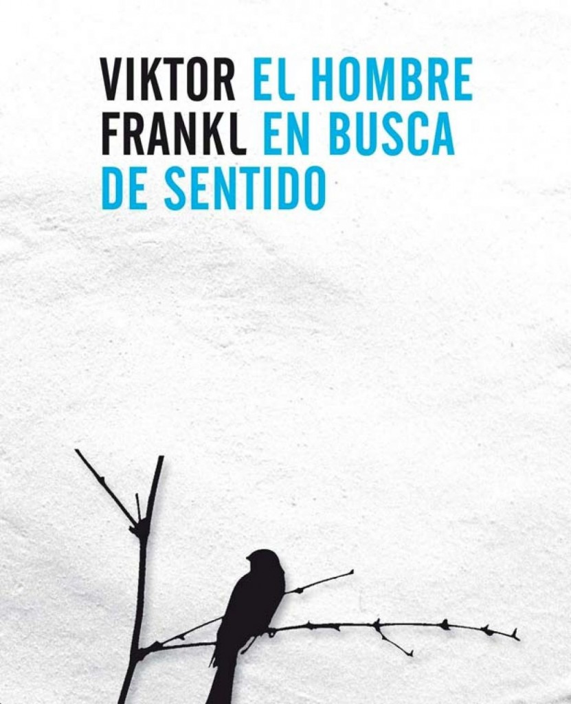 """El hombre en busca de sentido"". Viktor E. Frankl"